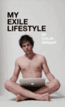 My Exile Lifestyle ~ Colin Wright