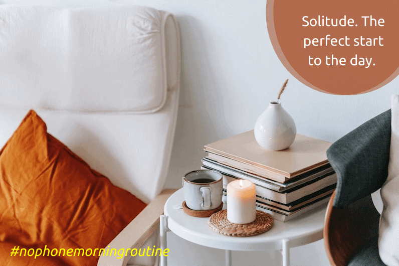 make solitude a part of your no phone morning routine